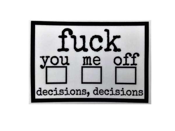 Fuck decisions Aufkleber